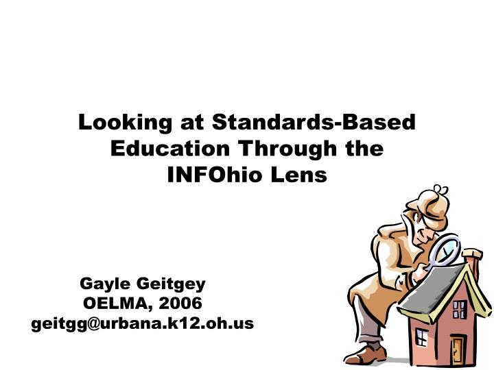 looking at standards based education through the infohio lens n.