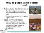 why do people value tropical rivers