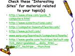 check these interesting sites for material related to your topic s