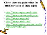 check these magazine sites for articles related to these topics