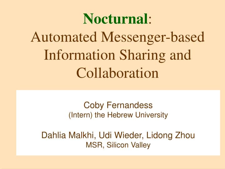 nocturnal automated messenger based information sharing and collaboration n.