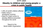 iotf 2004 obesity in children and young people a crisis in public health