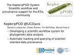 the kepler ppod system scientific workflow and provenance support for the atol community