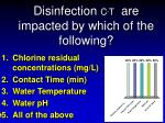 disinfection c t are impacted by which of the following