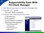 supportability ease with fit client manager
