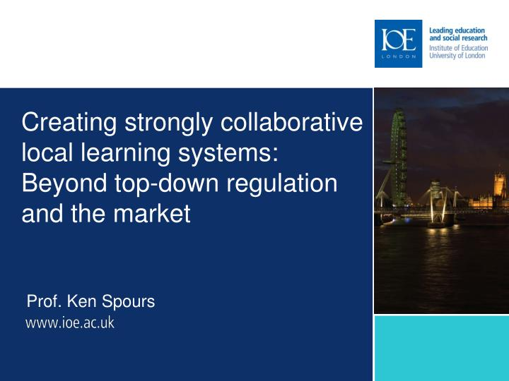 creating strongly collaborative local learning systems beyond top down regulation and the market n.
