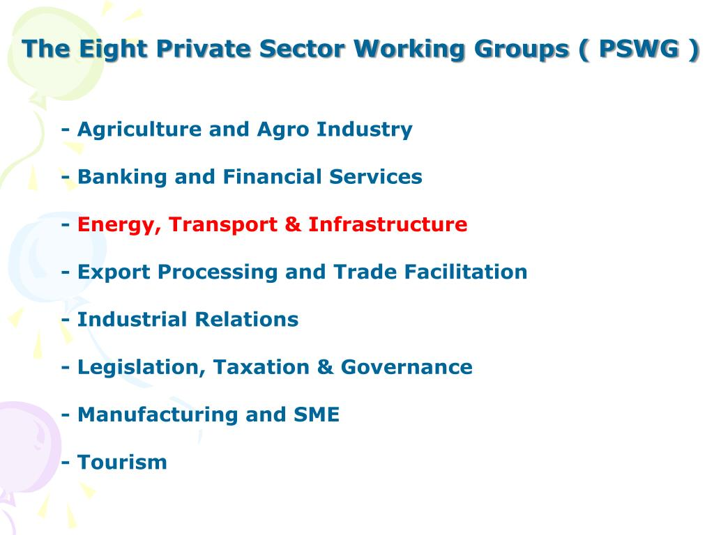 The Eight Private Sector Working Groups ( PSWG )