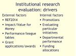 institutional research evaluation drivers