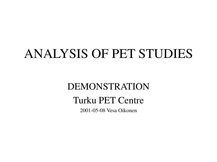 analysis of pet studies n.