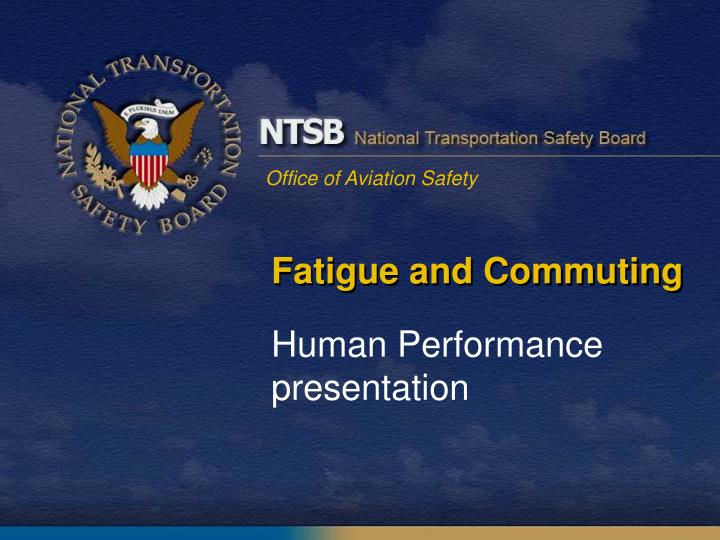 fatigue and commuting n.