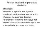 person involved in purchase decision2