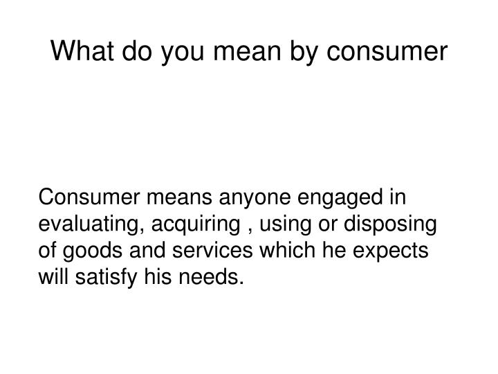 what do you mean by consumer n.