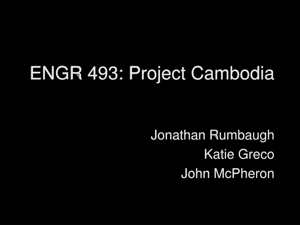 ENGR 493: Project Cambodia