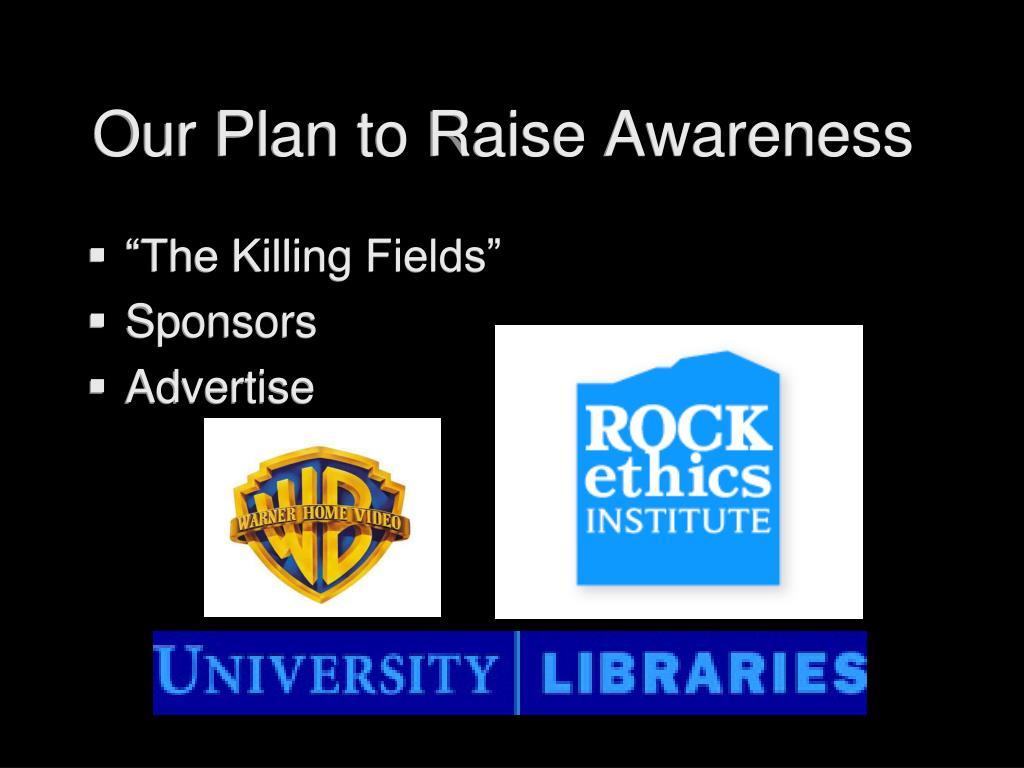 Our Plan to Raise Awareness