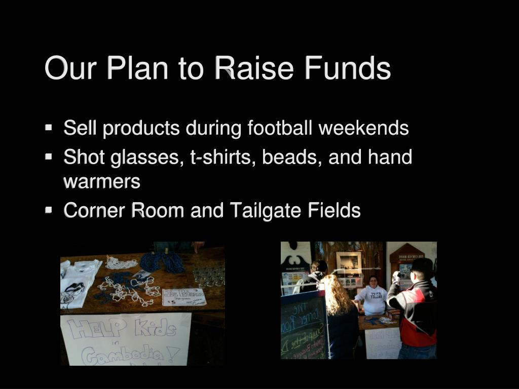 Our Plan to Raise Funds