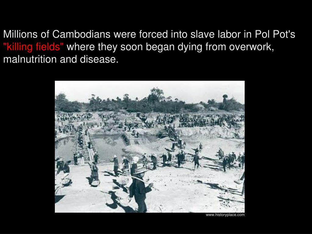 Millions of Cambodians were forced into slave labor in Pol Pot's