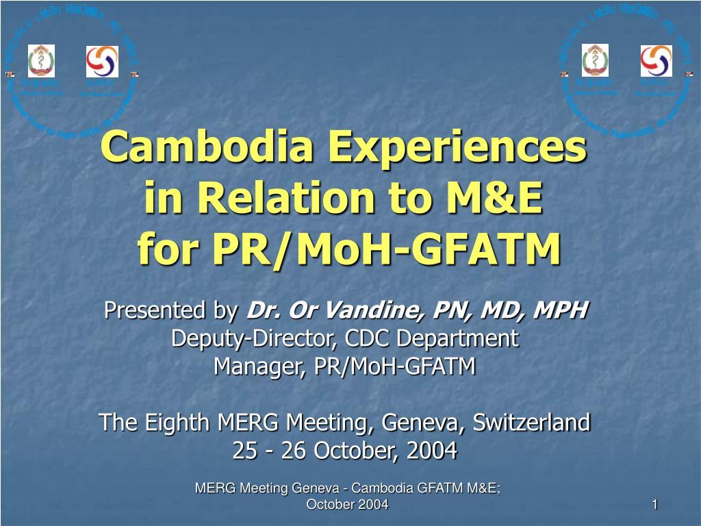 Cambodia Experiences in Relation to M&E