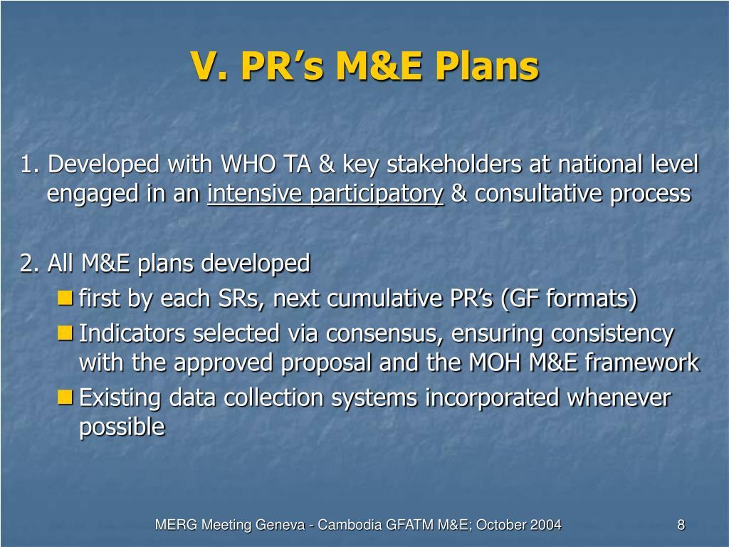V. PR's M&E Plans
