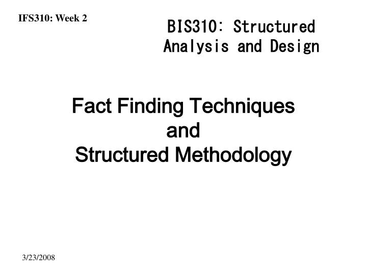 fact finding techniques and structured methodology n.
