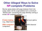 other alleged ways to solve np complete problems