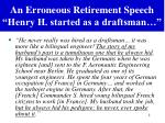 an erroneous retirement speech henry h started as a draftsman