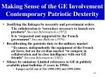 making sense of the ge involvement contemporary patriotic dexterity