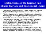 making sense of the german past mixing patriotic and professional claims