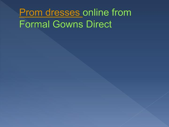 prom dresses online from formal gowns direct n.