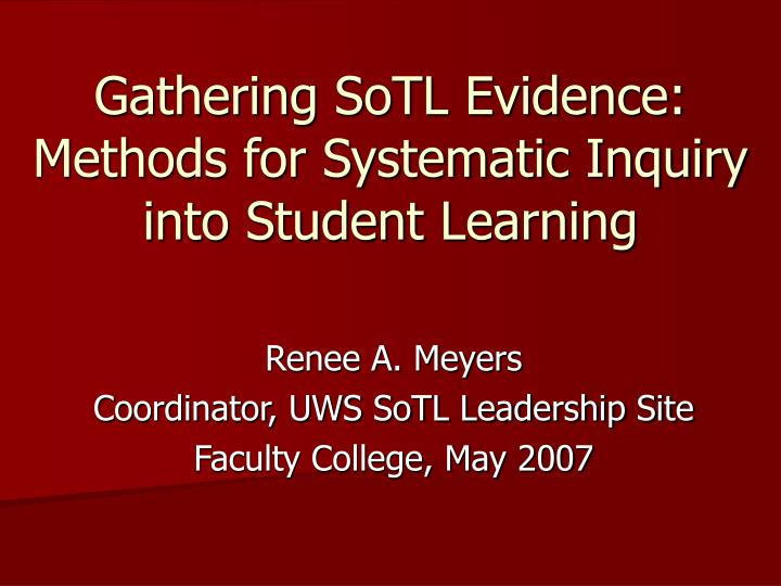 gathering sotl evidence methods for systematic inquiry into student learning n.