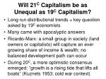 will 21 c capitalism be as unequal as 19 c capitalism1