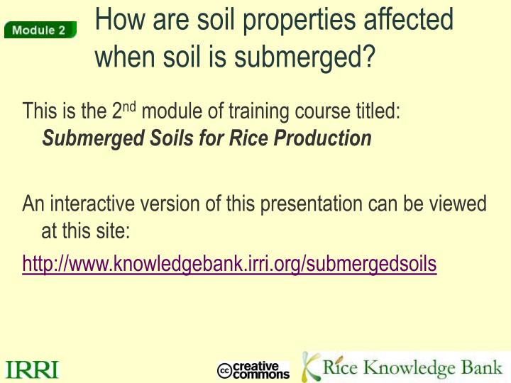 how are soil properties affected when soil is submerged n.