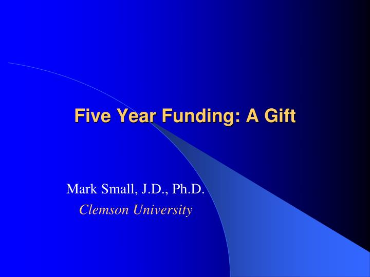 five year funding a gift n.