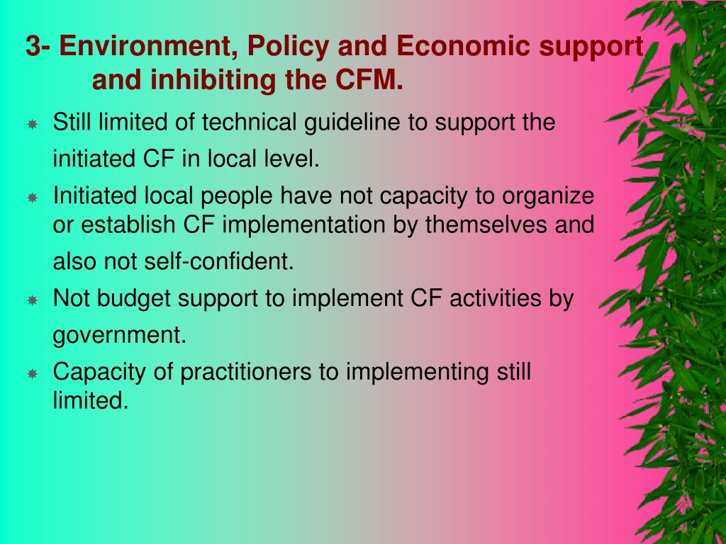 3- Environment, Policy and Economic support and inhibiting the CFM.