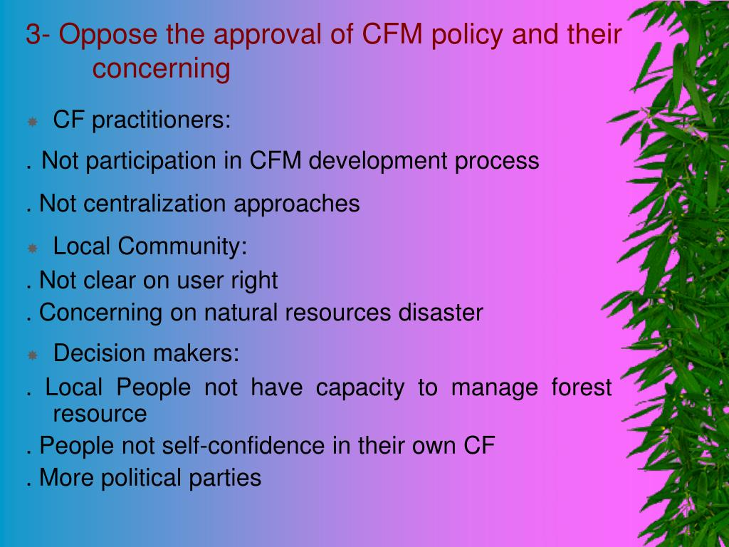 3- Oppose the approval of CFM policy and their concerning