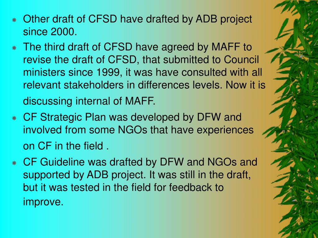 Other draft of CFSD have drafted by ADB project since 2000.