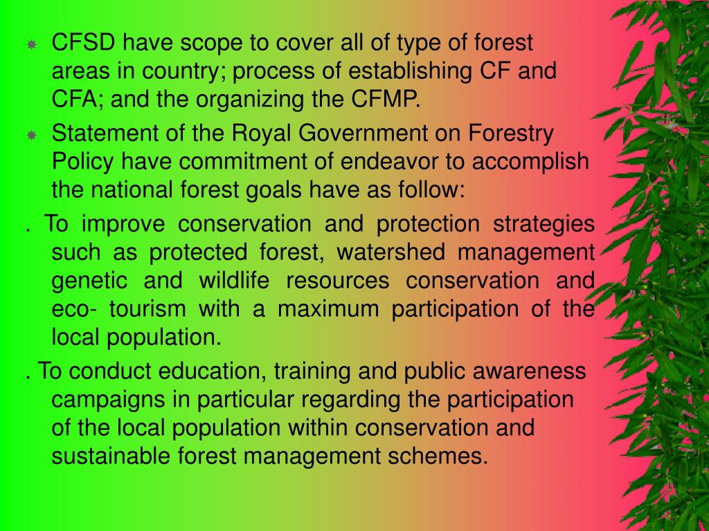 CFSD have scope to cover all of type of forest areas in country; process of establishing CF and CFA; and the organizing the CFMP.