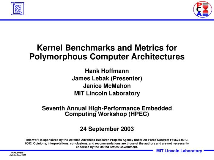 kernel benchmarks and metrics for polymorphous computer architectures n.