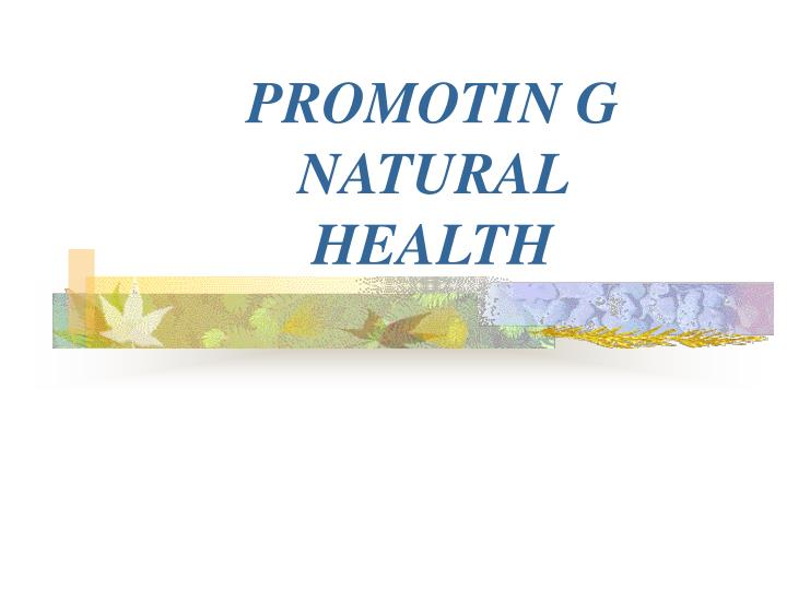 promotin g natural health n.
