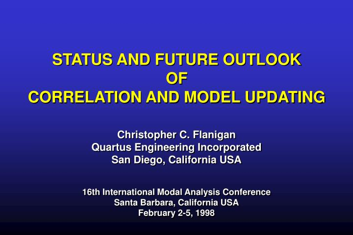 status and future outlook of correlation and model updating n.