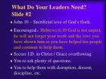 what do your leaders need slide 2