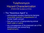 tulathromycin hazard characterization fda cvm guidance 1522