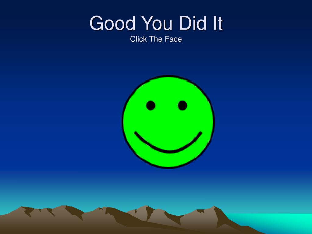 Good You Did It