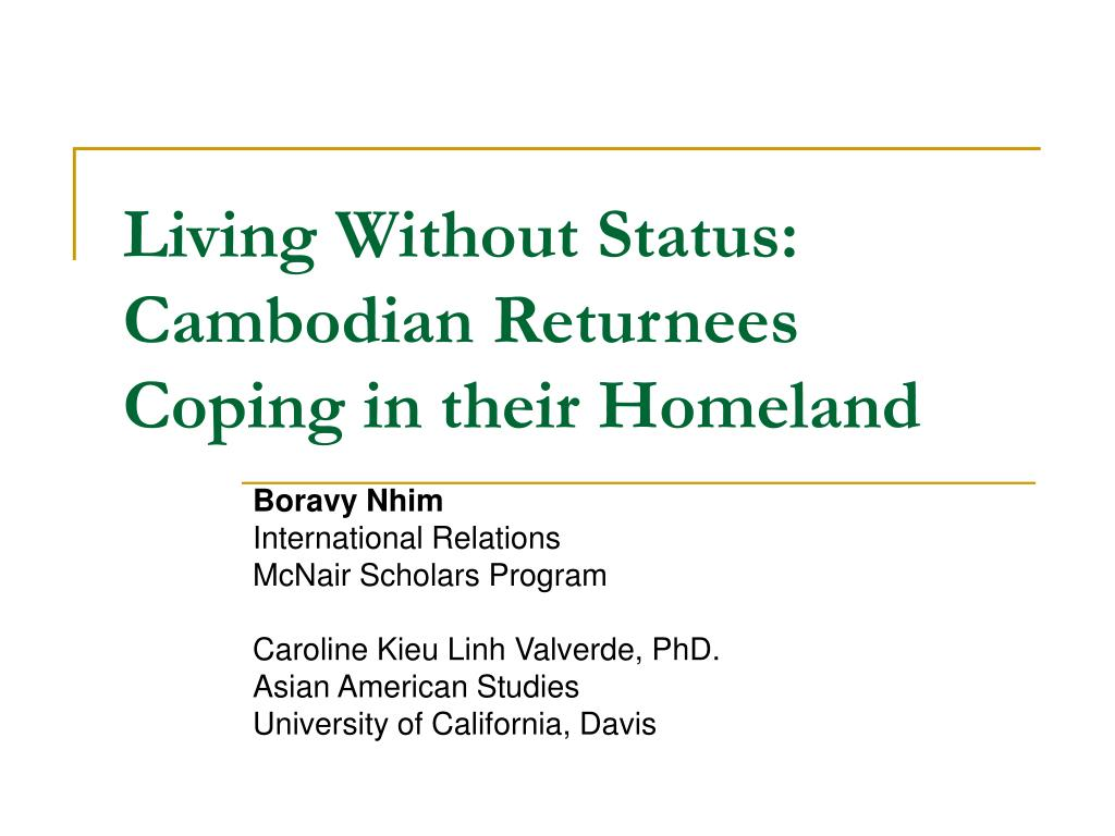 living without status cambodian returnees coping in their homeland l.