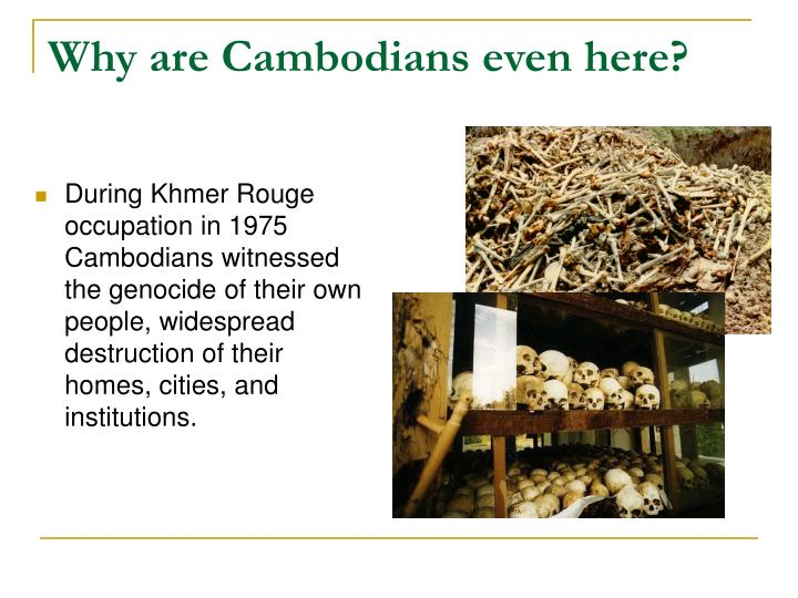 Why are cambodians even here