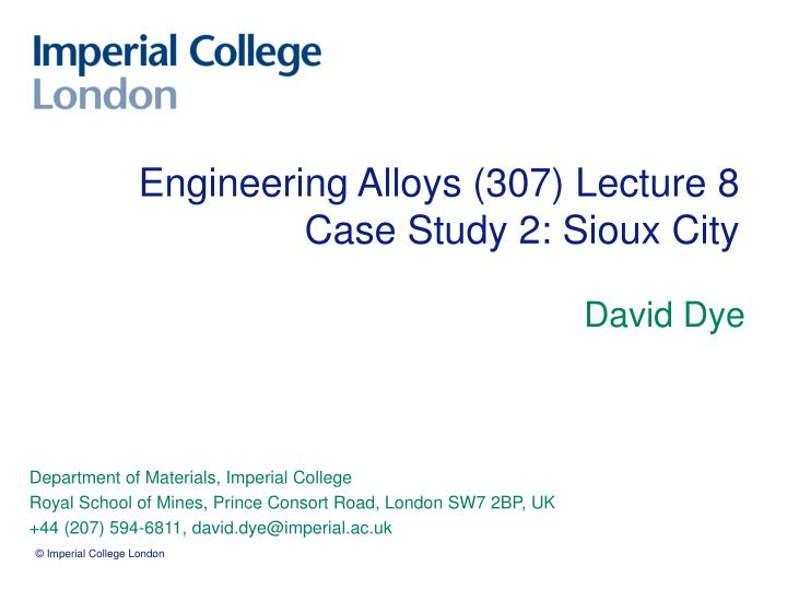 engineering alloys 307 lecture 8 case study 2 sioux city n.