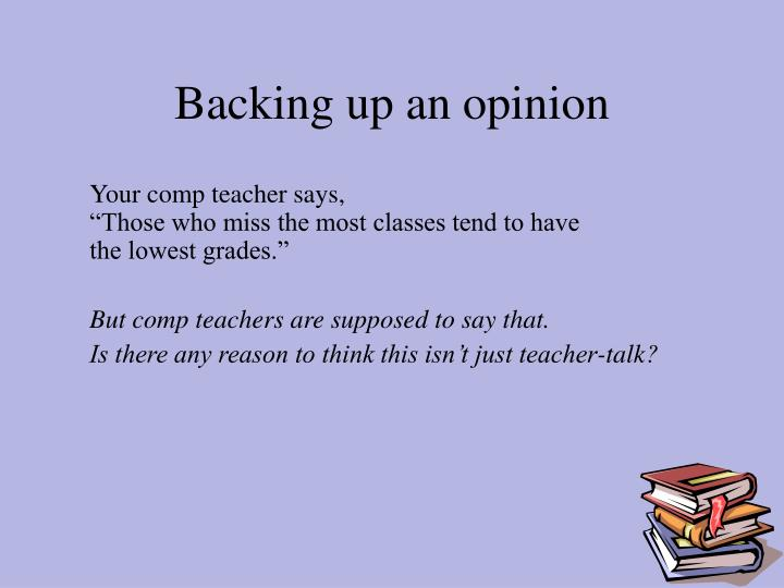 Backing up an opinion