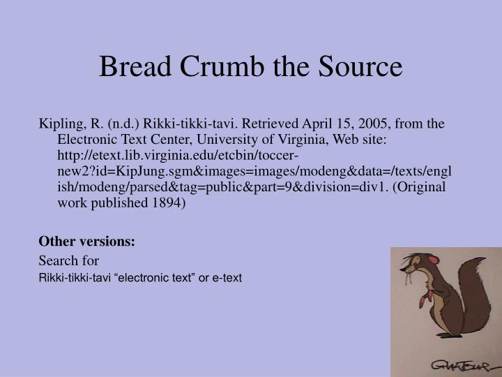 Bread Crumb the Source