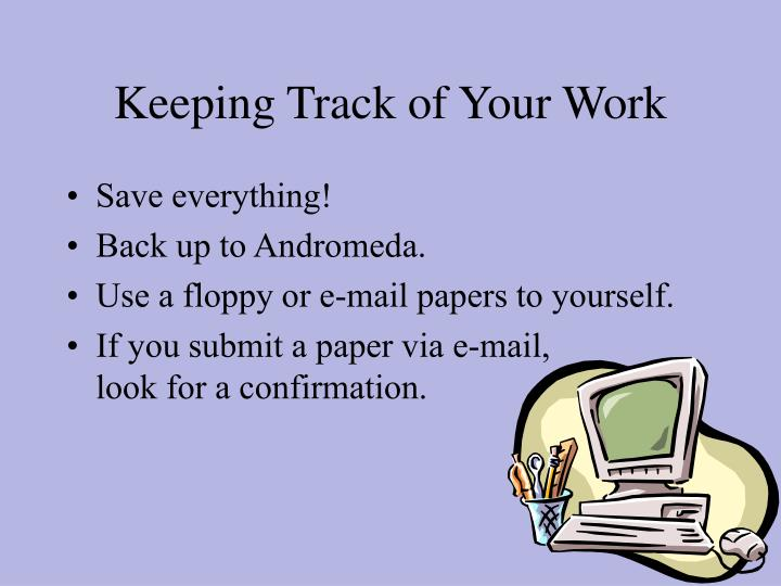 Keeping Track of Your Work