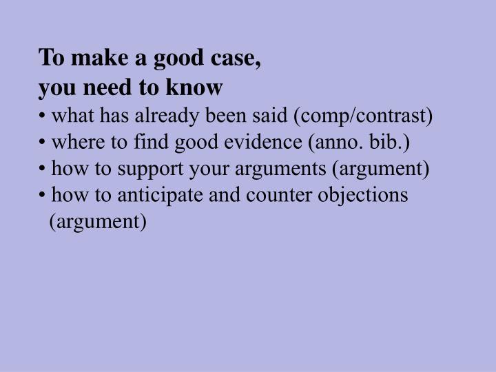 To make a good case,