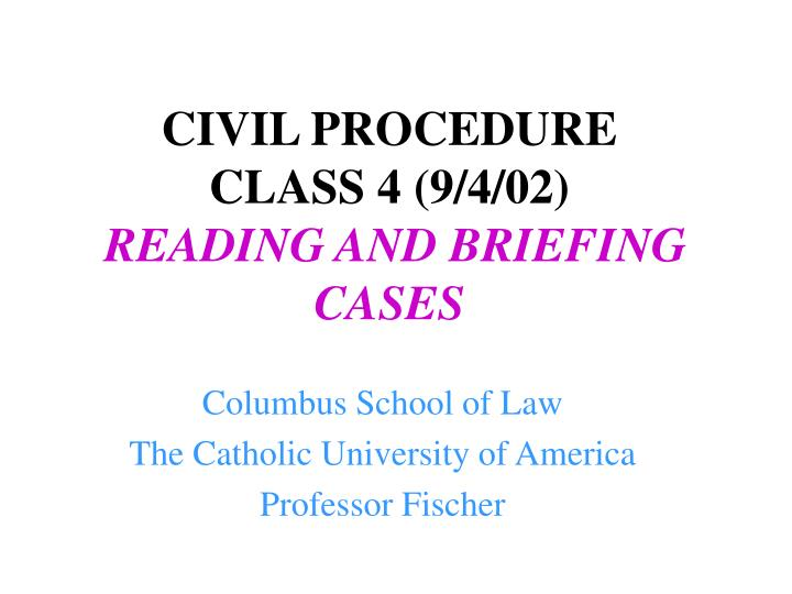 civil procedure class 4 9 4 02 reading and briefing cases n.